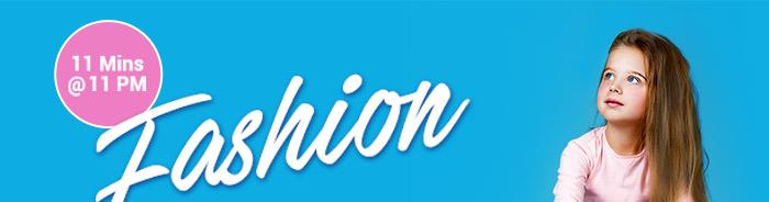 11 Mins @ 11 PM - Fashion