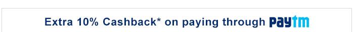Extra 10% Cashback* on paying through Paytm