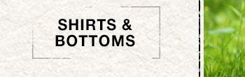 Shirts & Bottoms