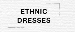 Ethnic Dresses