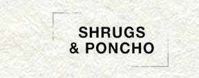 Shrugs & Poncho