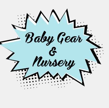 Baby Gear & Nursery