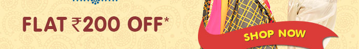 Flat Rs. 200 OFF* on Your Order