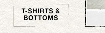 T-Shirts & Bottoms
