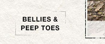 Bellies & Peep Toes