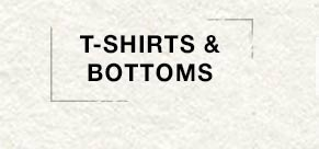 T-Shirts & Bottoms