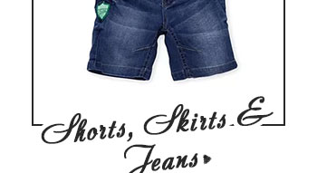 Shorts, Skirts & Jeans