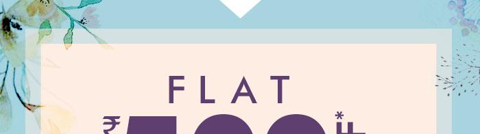 Flat Rs. 500 OFF* on Entire Fashion Range