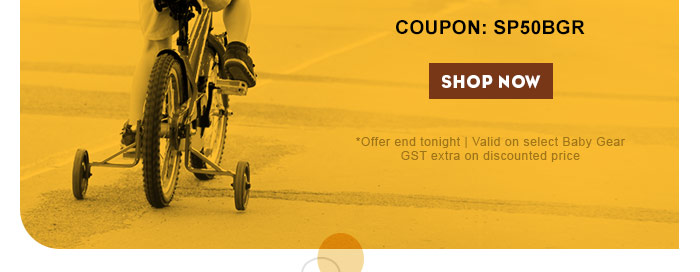 * Valid on select Baby Gear | GST extra on discounted price | T&C Apply