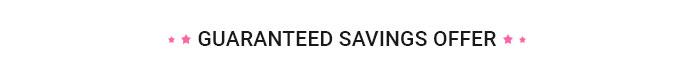 Guaranteed Saving Offer