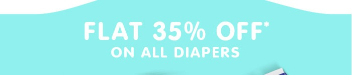 Flat 35% OFF* on All Diapers | Coupon: AUG35FEST