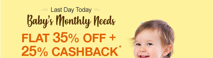 Baby's Monthly Needs- Flat 35% OFF   25% Cashback*