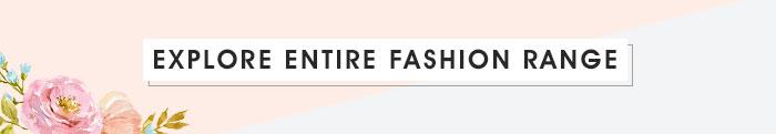 Explore Entire Fashion Range