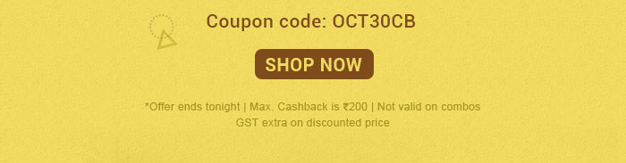 *Offer ends tonight | Max. Cashback is Rs. 200 | Not valid on combos, GSOs and few brands | GST extra on discounted price