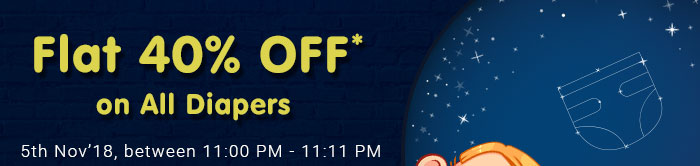 Don't Miss - 11 Mins @ 11 PM | Flat 40% OFF* on All Diapers