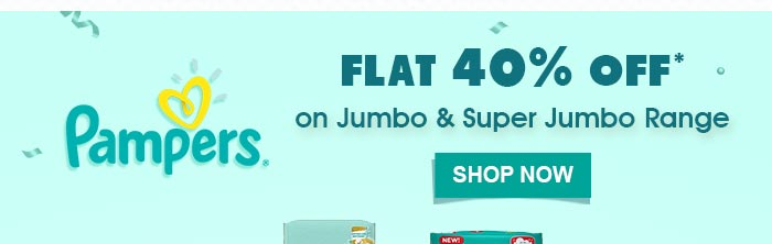 Pampers - Flat 40% OFF* on Jumbo & Super Jumbo Range