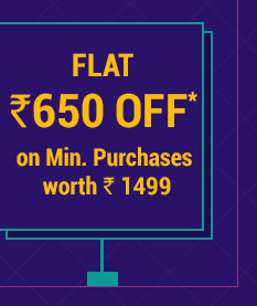 Flat 650 OFF* on Minimum Purchases worth Rs. 1499