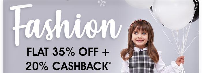 Fashion - Flat 35% OFF   20% Cashback*