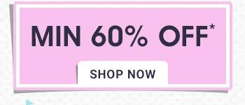 Minimum 60% OFF*