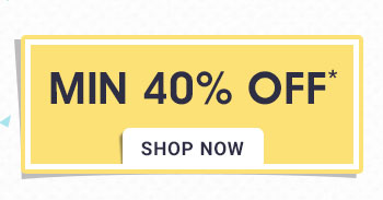 Minimum 40% OFF*