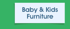 Baby & Kids Furniture