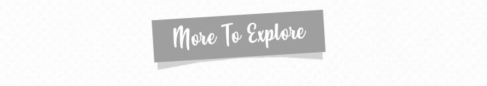 More To Explore