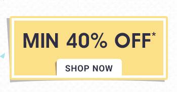 Minimum 40% OFF*