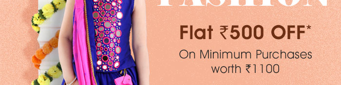 Flat Rs. 500 OFF* on Entire Fashion Range | COUPON: NOV500FSH