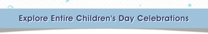 Explore Entire Children's Day Celebrations