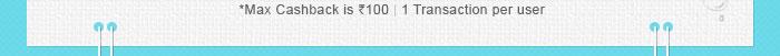 *Max. Paytm  Cashback is Rs. 100   1 transaction per user