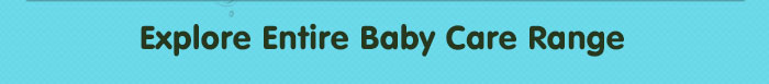 Explore Entire Baby Care Range