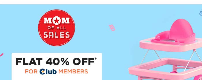 MOM OF ALL SALES Flat 40% OFF* For Club Members