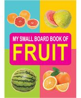 My Small Board Book Of Fruit - English