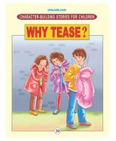 Character Building Stories for Children - Why Tease ?