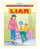 Character Building Stories For Children - Liar