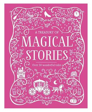 A Treasury Of Magical Stories Over 80 Wonderful Tales - English