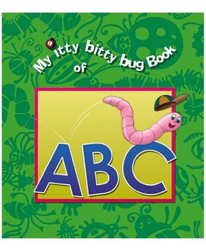 My Itty Bitty Bug Book Of Abc