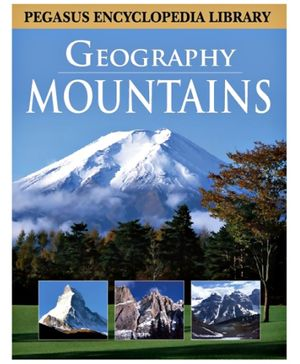 Pegasus Encyclopedia Geography Mountains - English