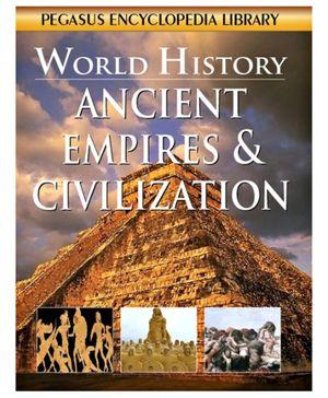 Pegasus Encyclopedia Ancient Empires And Civilization - English