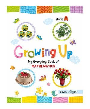 Growing Up My Everyday Book Of Mathematics A - English