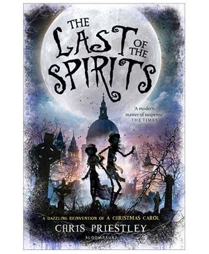 The Last Of The Spirits By Chris Priestley - English