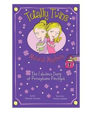 Musical Mayhem The Fabulous Diary Of Persephone Pinchgut Story Book - English