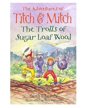 The Adventures of Titch & Mitch The Trolls of Sugar Loaf Wood Story Book - English