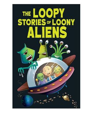 The Loopy Stories of Loony Aliens - English