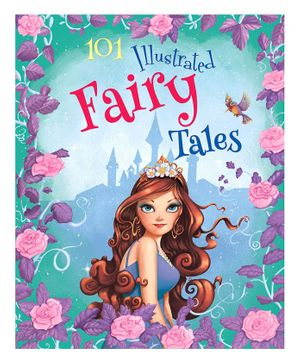 101 Illustrated Fairy Tales By Carole Wilkinson - English