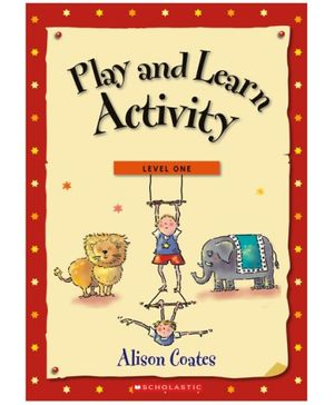 Scholastic - Play And Learn Activity Book Level 1