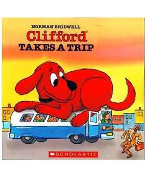 Scholastic - Clifford Takes A Trip