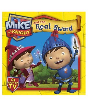 Simon And Schuster - Mike The Knight And The Real Sword Book