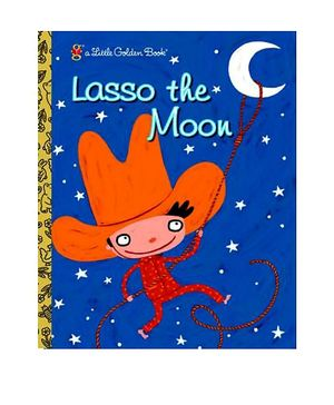 Random House - Lasso the Moon Story Book