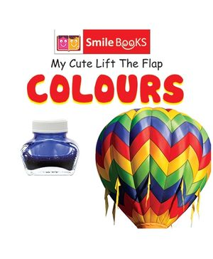 Smile Books My Cute Lift The Flap - Colours